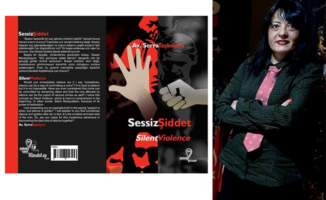 """Av. Serra Taşköprü'nün yeni kitabı """"Sessiz Şiddet'' yayınlandı"""